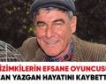 Son Dakika… Usta oyuncu Ercan Yazgan hayatını kaybetti